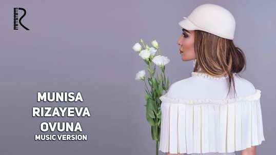 Муниса Ризаева - Овуна(tas-ix)  Munisa Rizayeva - Ovuna (music version)