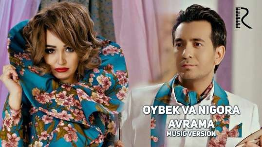 Oybek va Nigora - Avrama(Official Clip 2018 tas-ix)