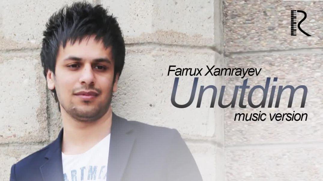 Фаррух Хамраев - Унутдим (music version) Farrux Xamrayev - Unutdim