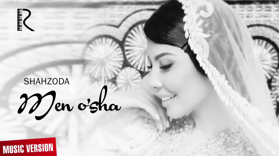Shahzoda - Men o'sha  Шахзода - Мен уша (music version 2018)