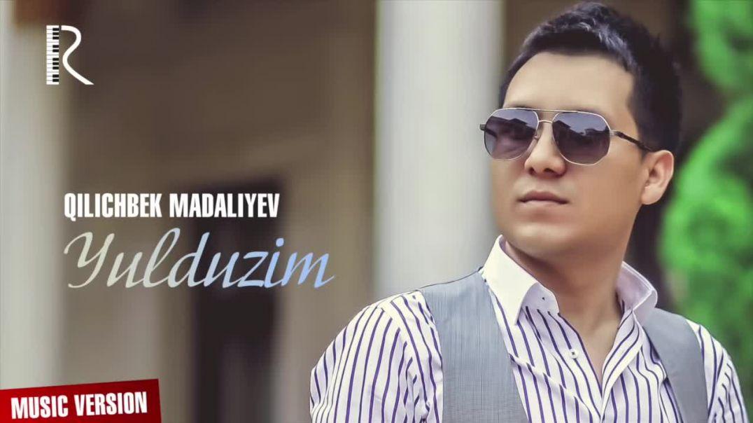 Qilichbek Madaliyev - Yulduzim Киличбек Мадалиев - Юлдузим (music version)