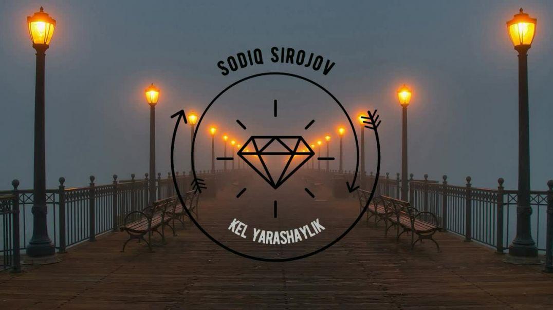 Sodiq Sirojov - Kel Yarashaylik | Содик Сирожов - Кел Ярашайлик (music version) (ArtRealMusic)