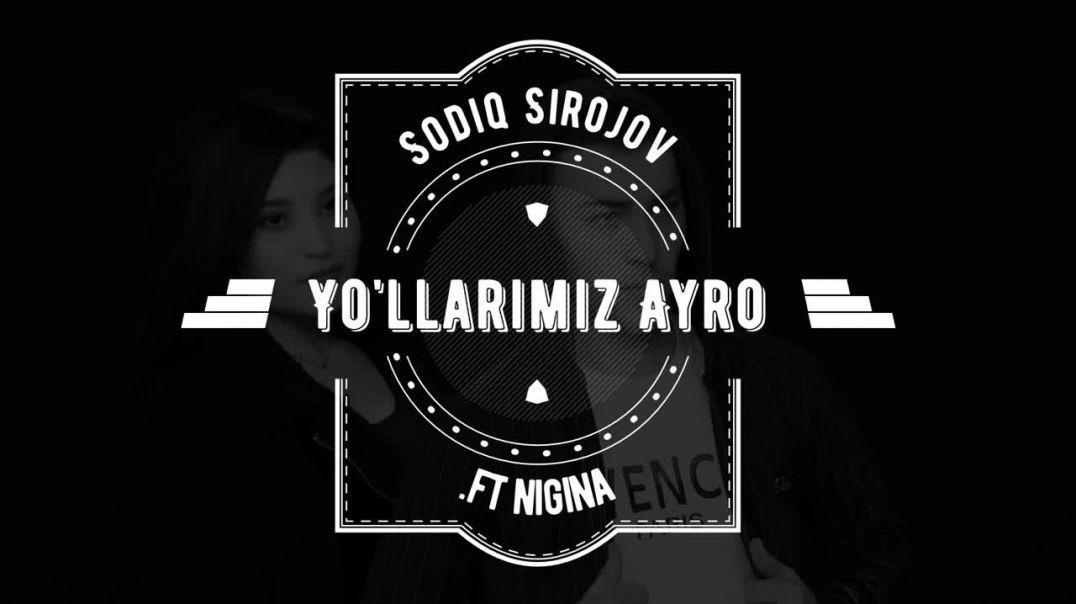 Sodiq Sirojov & Nigina – Yo'llarimiz Ayro | Содик Сирожов & Нигина – Йўлларимиз Айро (music