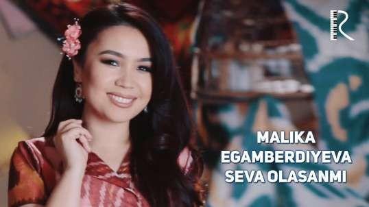 Malika Egamberdiyeva - Seva olasanmi