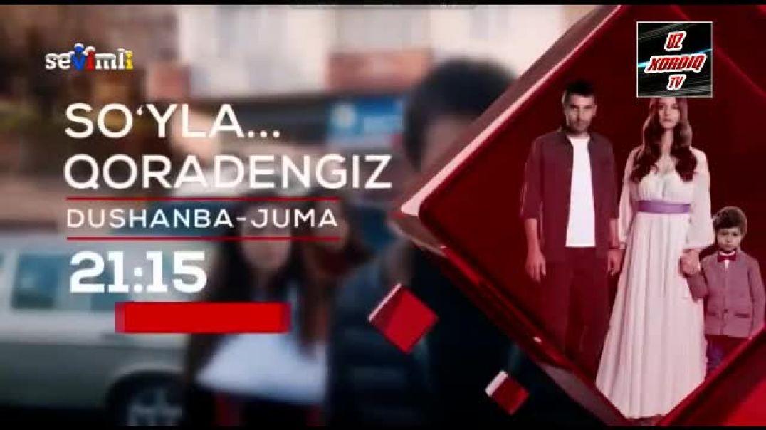 Soyla Qoradengiz 43 qism (Turkiya seriali o'zbek tilida) Суйла Кора Денгиз 43 кисм(Турк сериал