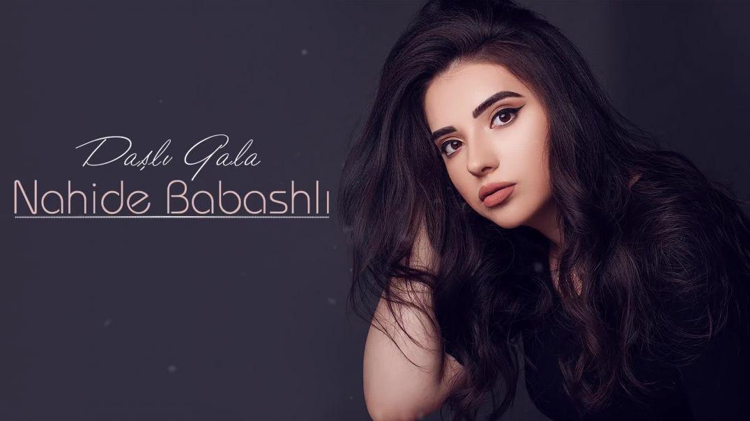 Nahide Babashlı - Daşlı Qala (ArtRealMusic).mp4