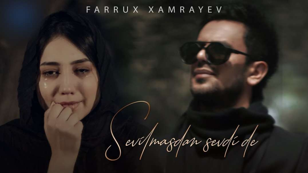 Farrux Xamrayev - Sevilmasdan sevdi de (Official Video Klip)