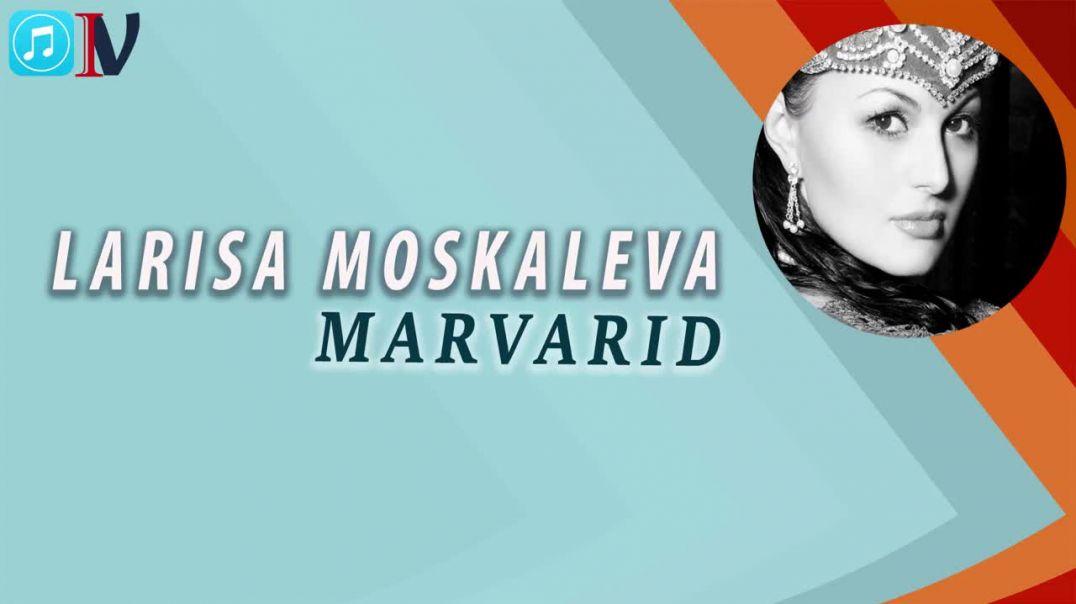 Larisa Moskaleva - Marvarid/ Лариса Москалева - Марварид ( music version)