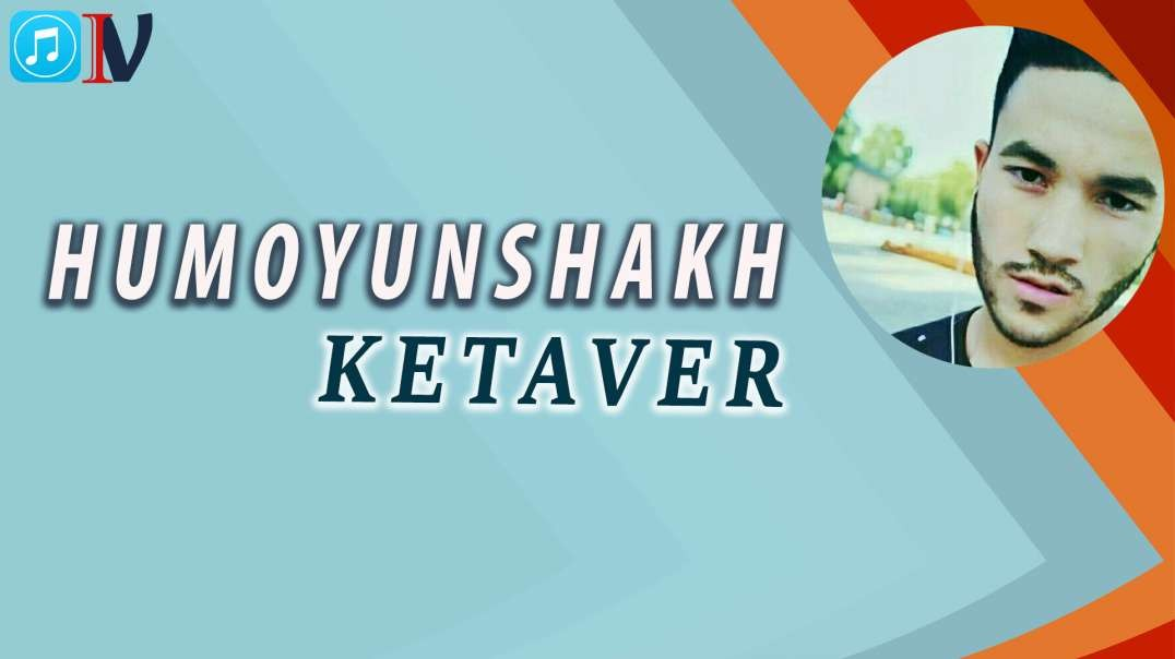 Humoyunshakh- Ketaver/Ҳумоюншакҳ- Кетавер (music version) 2020