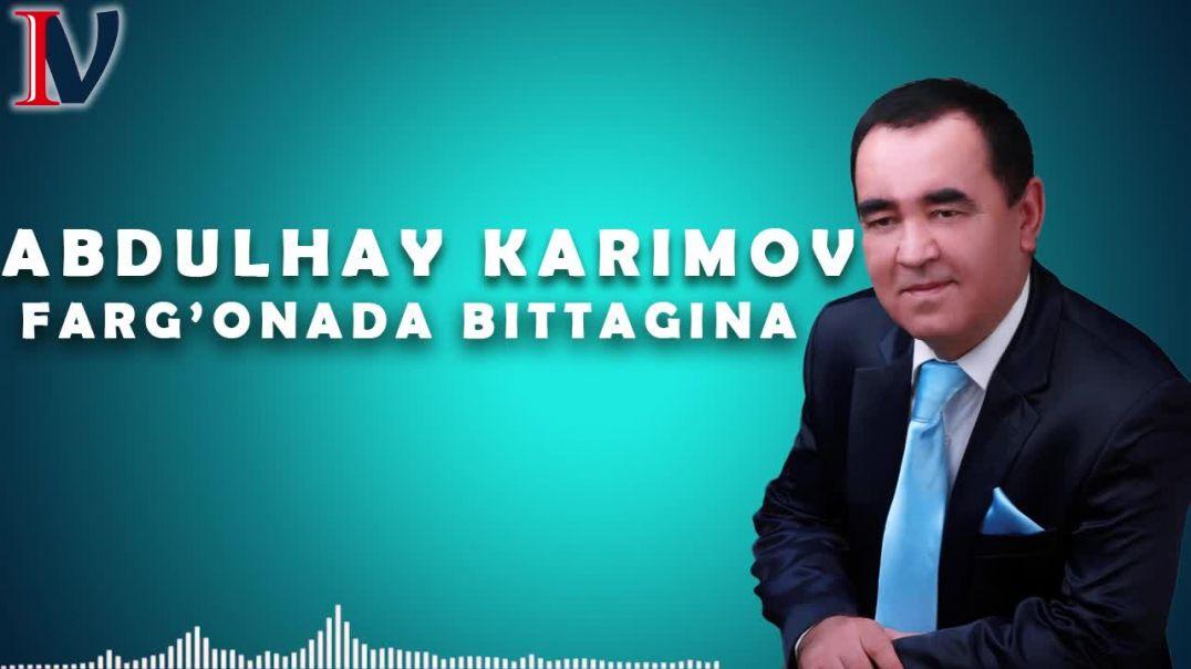 Abdulhay Karimov - Farg'onada bittagina
